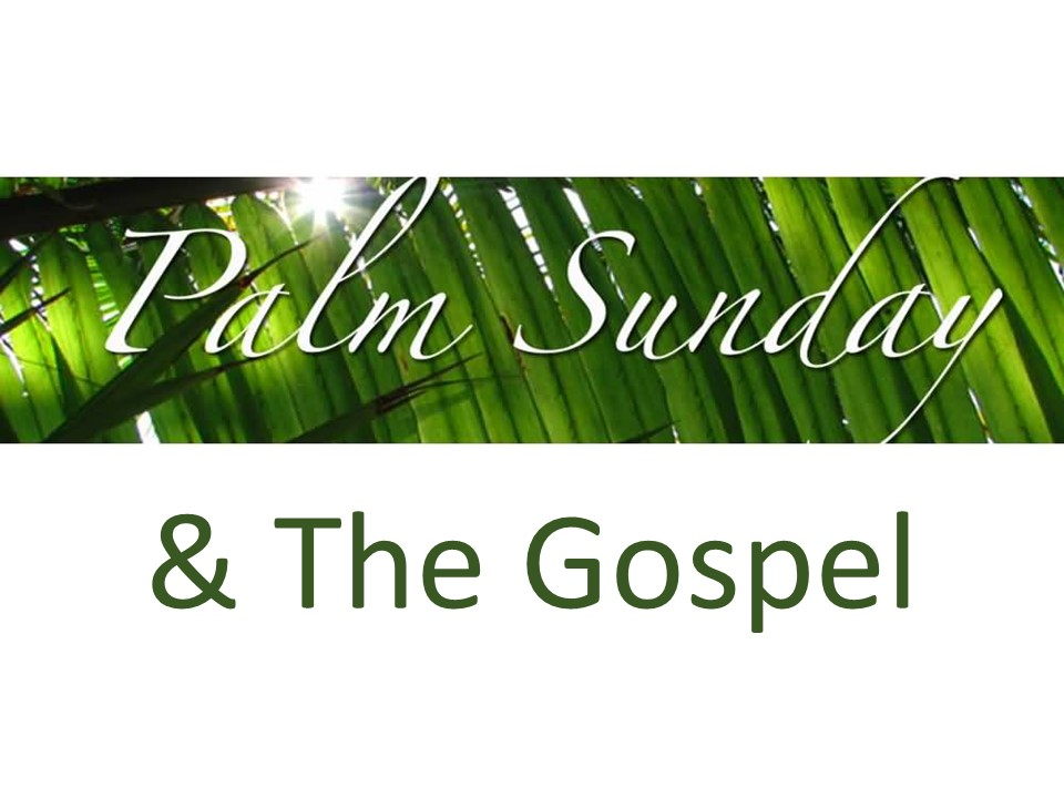 """Palm Sunday & The Gospel"""