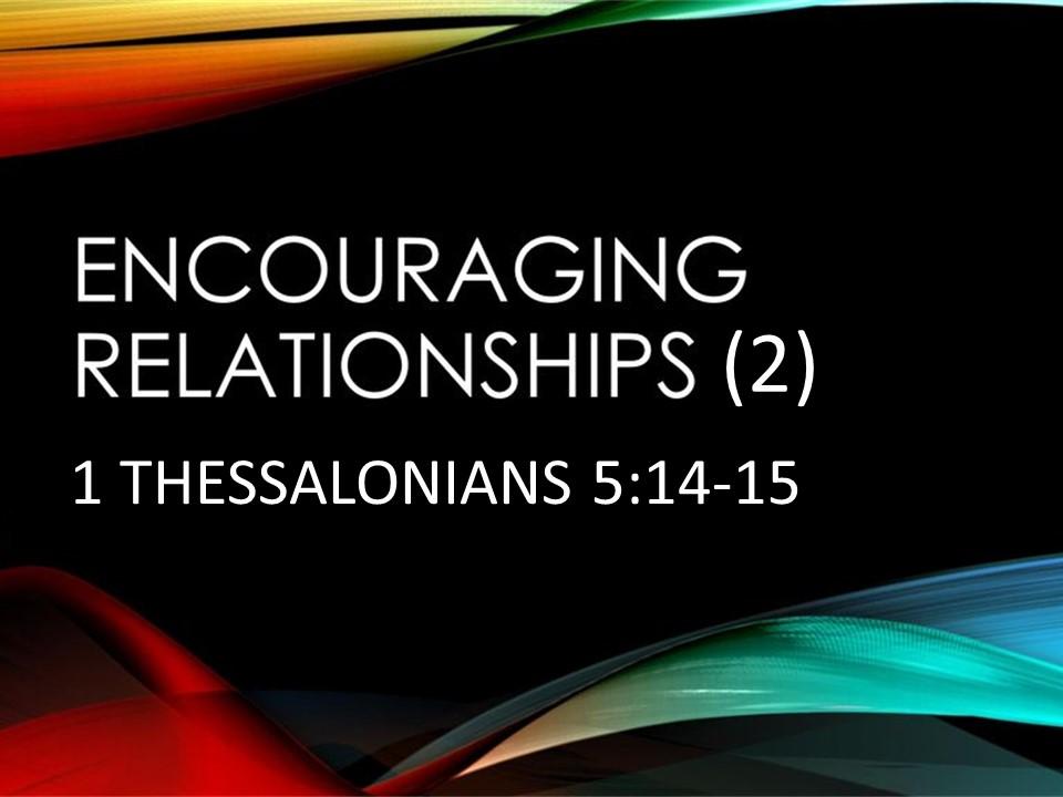"""Encouraging Relationships"" Part 2"